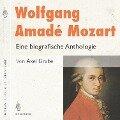 Wolfgang Amadé Mozart. Eine biografische Anthologie - Axel Grube