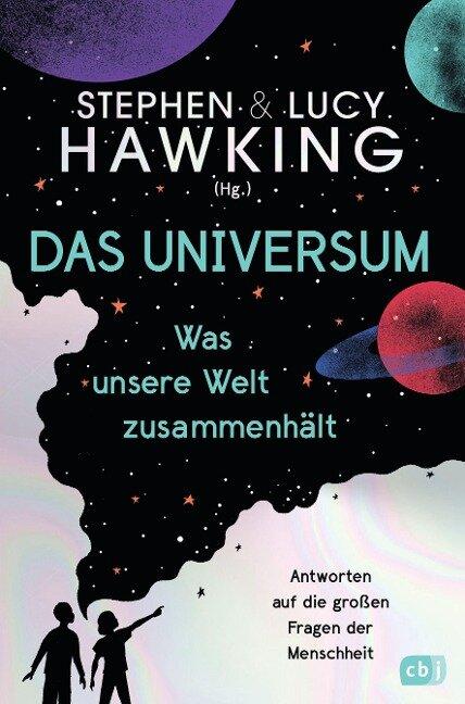 Das Universum - Was unsere Welt zusammenhält - Lucy Hawking, Stephen Hawking