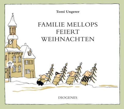 Familie Mellops feiert Weihnachten - Tomi Ungerer
