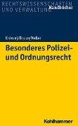 Besonderes Polizei- und Ordnungsrecht - Michael Kniesel, Frank Braun, Christoph Keller