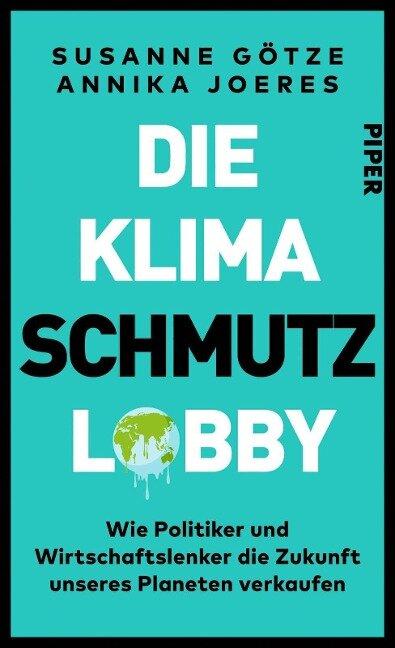 Die Klimaschmutzlobby - Susanne Götze, Annika Joeres