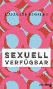 Sexuell verfügbar - Caroline Rosales