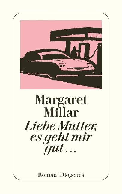 Liebe Mutter, es geht mir gut... - Margaret Millar