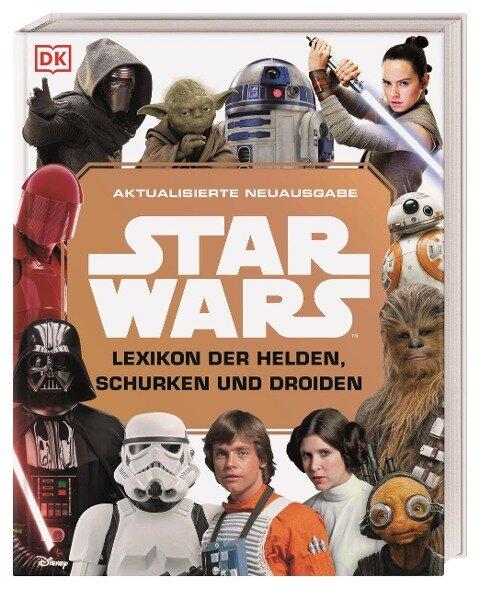 Star Wars(TM) Lexikon der Helden, Schurken und Droiden - Simon Beecroft, Elizabeth Dowsett, Pablo Hidalgo