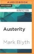 Austerity: The History of a Dangerous Idea - Mark Blyth