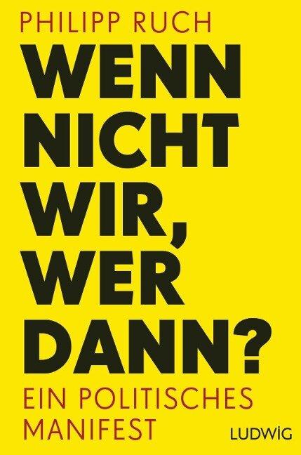 Wenn nicht wir, wer dann? - Philipp Ruch