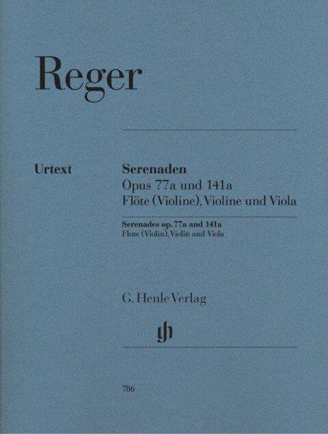 Serenaden für Flöte (Violine), Violine und Viola op. 77a and op. 141a - Max Reger
