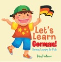 Let's Learn German! | German Learning for Kids - Baby Professor