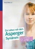 Ein ganzes Leben mit dem Asperger-Syndrom - Tony Attwood