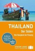 Thailand - Der Süden, Von Bangkok nach Penang - Renate Loose, Stefan Loose, Volker Klinkmüller, Mischa Loose, Andrea Markand