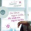 Die einen sagen Liebe, die anderen sagen nichts (Ungekürzte Lesung) - Susann Pásztor