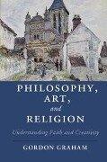Philosophy, Art, and Religion - Gordon Graham