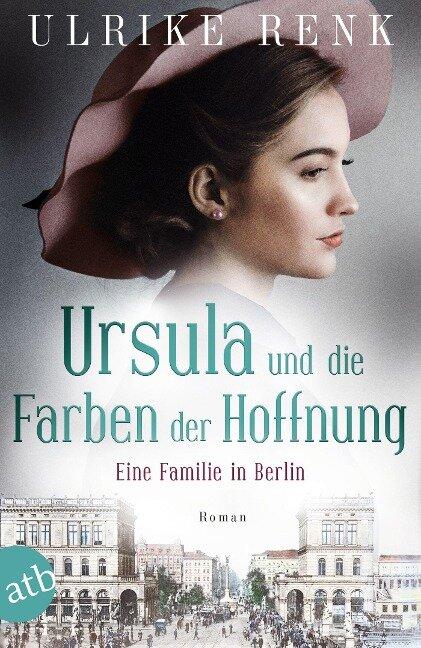 Eine Familie in Berlin - Ursulas Träume - Ulrike Renk