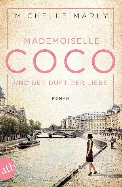 Mademoiselle Coco und der Duft der Liebe - Michelle Marly