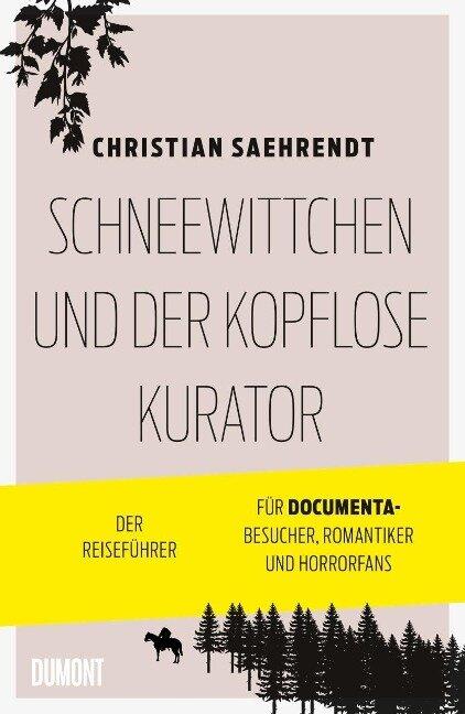 Schneewittchen und der kopflose Kurator - Christian Saehrendt