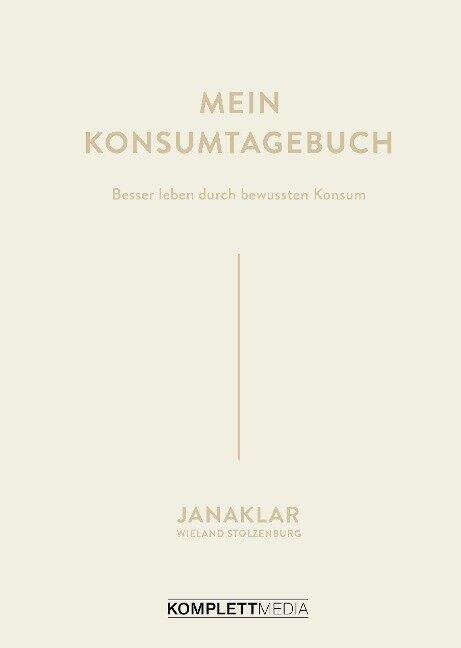 Mein Konsumtagebuch - Jana Kaspar, Wieland Stolzenburg, Janaklar