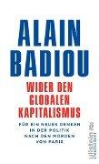 Wider den globalen Kapitalismus - Alain Badiou