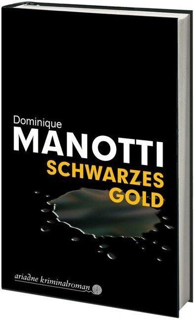 Schwarzes Gold - Dominique Manotti