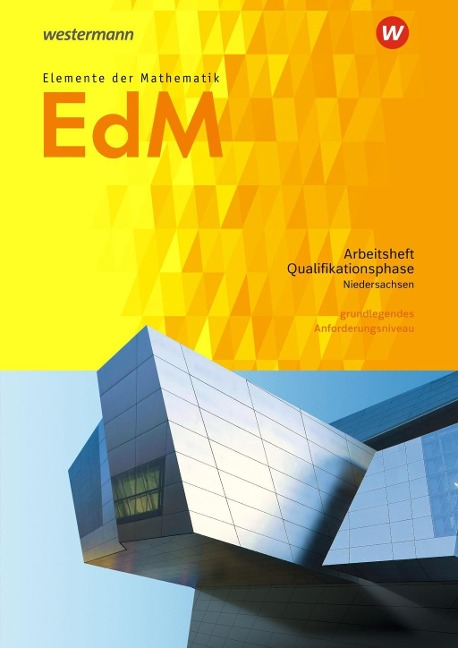 Elemente der Mathematik SII. Qualifikationsphase gA Grundkurs: Arbeitsheft mit Lösungen. Niedersachsen -