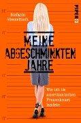 Meine abgeschminkten Jahre - Stefanie Giesselbach