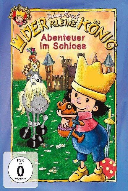 Der kleine König - Abenteuer im Schloss - Hedwig Munck