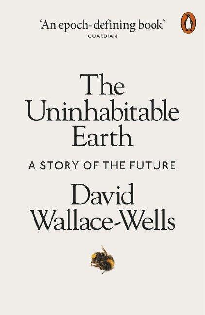 The Uninhabitable Earth - David Wallace-Wells