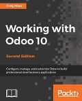 Working with Odoo 10 - Second Edition - Greg Moss