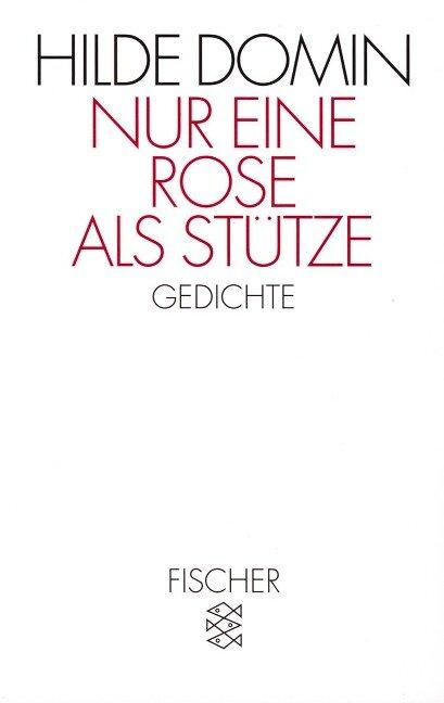 Nur eine Rose als Stütze - Hilde Domin