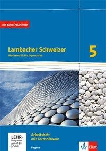 Lambacher Schweizer. 5. Schuljahr. Arbeitsheft plus Lösungsheft und Lernsoftware. Ausgabe 2016. Bayern -