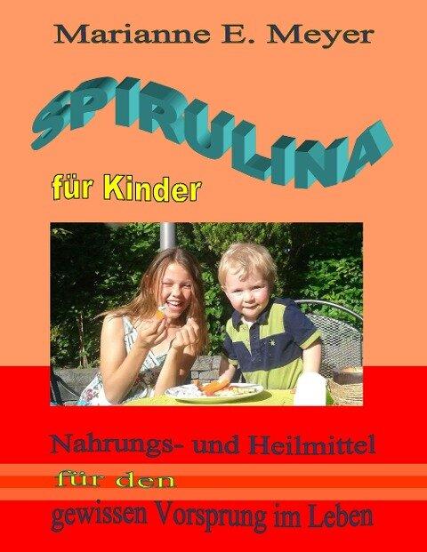 Spirulina für Kinder - Marianne E. Meyer
