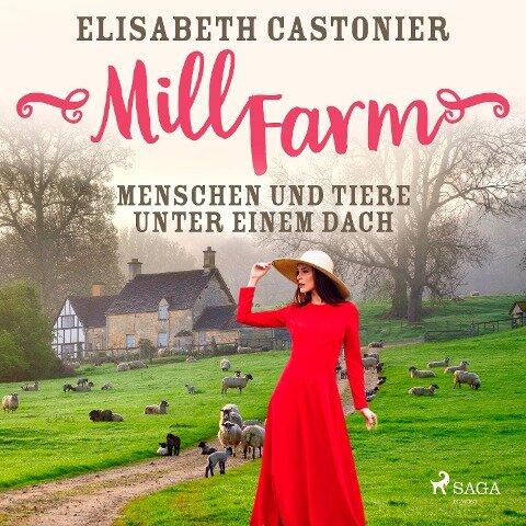 Mill Farm - Menschen und Tiere unter einem Dach - Elisabeth Castonier