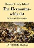 Die Hermannsschlacht - Heinrich von Kleist