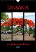 TANSANIA - Kunterbuntes Afrika (Wandkalender 2018 DIN A4 hoch) - Claudia Schimmack