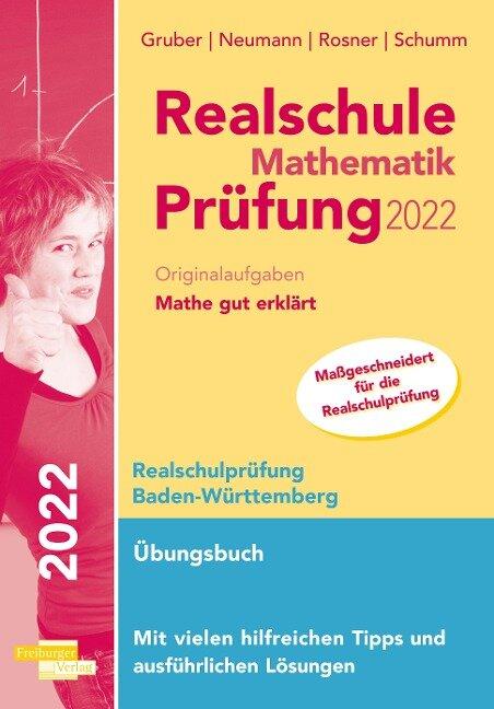 Realschule Mathematik-Prüfung 2022 Originalaufgaben Mathe gut erklärt Baden-Württemberg - Helmut Gruber, Robert Neumann