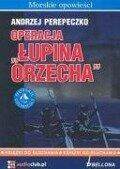 Operacja Lupina orzecha CD - Andrzej Perepeczko