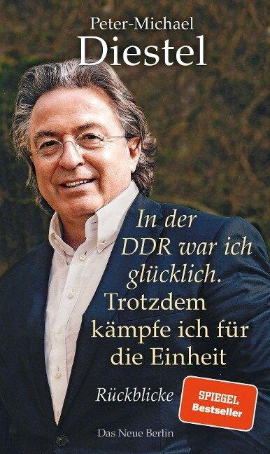 In der DDR war ich glücklich. Trotzdem kämpfe ich für die Einheit - Peter-Michael Diestel