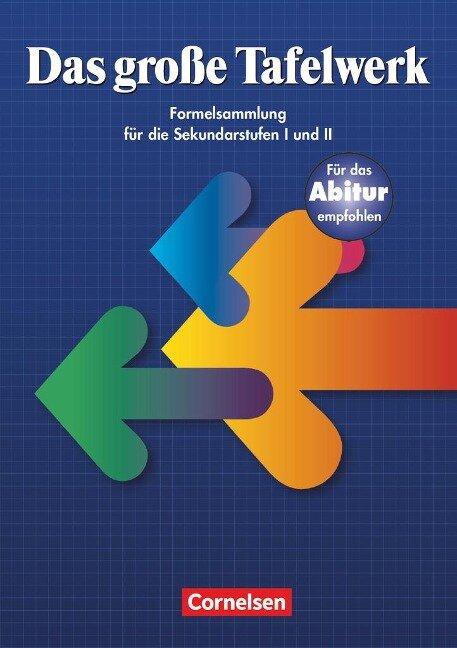 Das große Tafelwerk. Sekundarstufen I und II. Neubearbeitung. Östliche Bundesländer und Berlin -