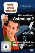 Willi wills wissen. Wie wird man Astronaut / Wie sieht der Weltraum aus -