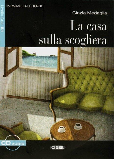 La casa sulla scogliera. Mit Audio-CD - Cinzia Medaglia