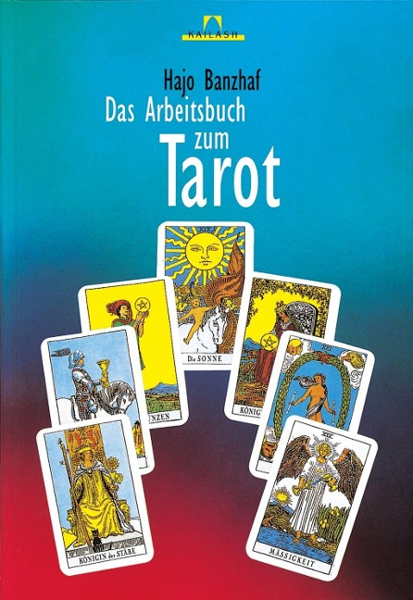 Das Arbeitsbuch zum Tarot - Hajo Banzhaf