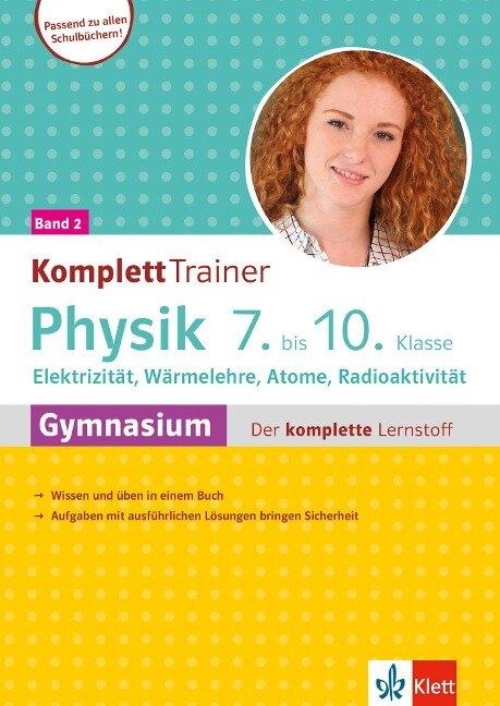 Klett KomplettTrainer Gymnasium Physik 7.-10. Klasse. Band 2: Elektrizität, Wärmelehre, Atome, Radioaktivität -