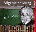 Allgemeinbildung - Physik ¿ Mathematik -
