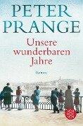 Unsere wunderbaren Jahre - Peter Prange