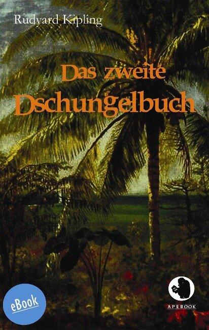 Das zweite Dschungelbuch - Rudyard Kipling