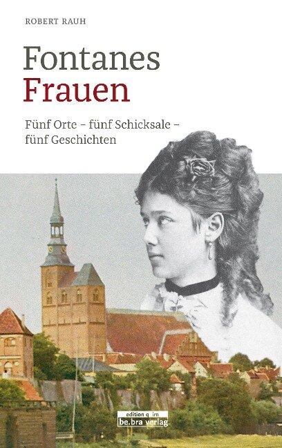 Fontanes Frauen - Robert Rauh
