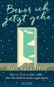 Bevor ich jetzt gehe - Paul Kalanithi