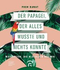 Der Papagei, der alles wusste und nichts konnte - Prem Rawat
