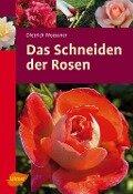 Das Schneiden der Rosen - Dietrich Woessner