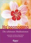 Ho'oponopono - Die schönsten Meditationen - Christian Bollmann