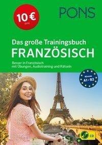 PONS Das große Trainingsbuch Französisch -